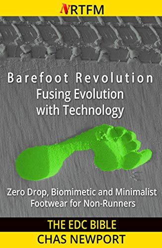 The EDC Bible: Barefoot Revolution - Fusing Evolution with Technology: Zero Drop, Biomimetic and Minimalist Footwear for Non-Runners (English Edition)