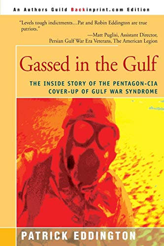 Gassed in the Gulf: The Inside Story of the Pentagon-CIA Cover-up of Gulf War Syndrome