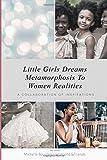 Little Girls Dreams Metamorphosis To Women Realities