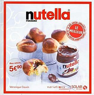 Nutella : Le meilleur (Variations gourmandes)