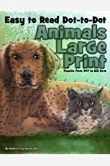 Easy to Read Dot-to-Dot Animals: Large Print Puzzles from 347 to 615 Dots: 17 (Dot to Dot Books for Adults) Paperback