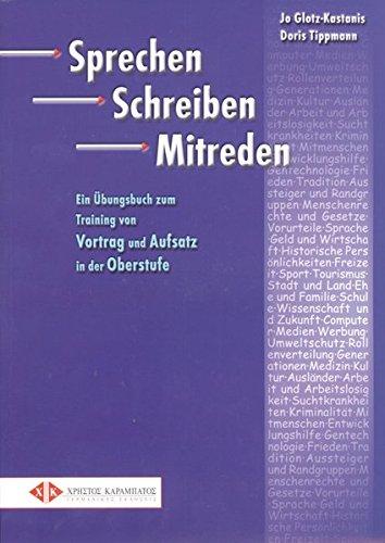 Sprechen Schreiben Mitreden: Training von Vortrag und Aufsatz in der Oberstufe.Deutsch als Fremdsprache / Übungsbuch (Miscelaneous)