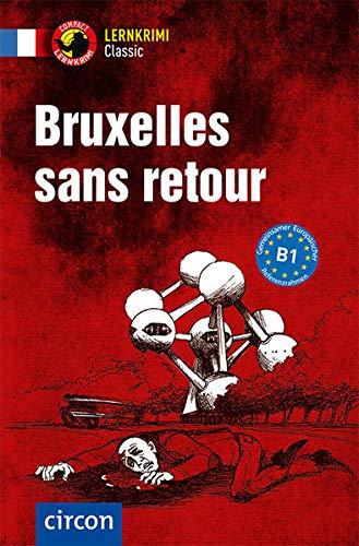 Bruxelles sans retour: Französisch B1 (Compact Lernkrimi Classic)