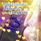 Música Clásica Relajante para el Embarazo - Música de Relajacion para Mamá y...