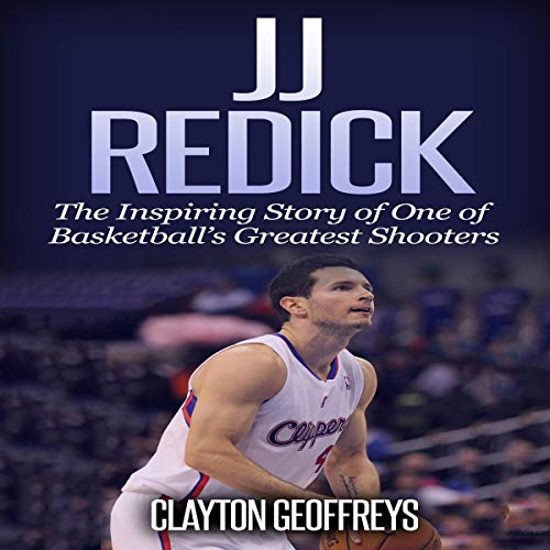 『JJ Redick: The Inspiring Story of One of Basketball's Greatest Shooters』のカバーアート