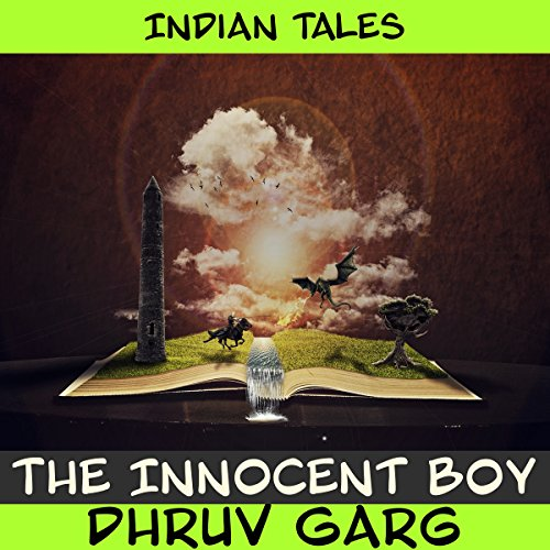 The Innocent Boy                   By:                                                                                                                                 Dhruv Garg                               Narrated by:                                                                                                                                 John Hawkes                      Length: 9 mins     Not rated yet     Overall 0.0