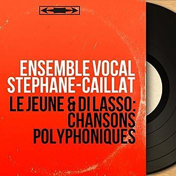 Le Jeune & di Lasso: Chansons polyphoniques (Mono Version)