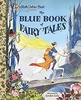 The Blue Book of Fairy Tales (Little Golden Book) by [Golden Books, Gordon Laite]