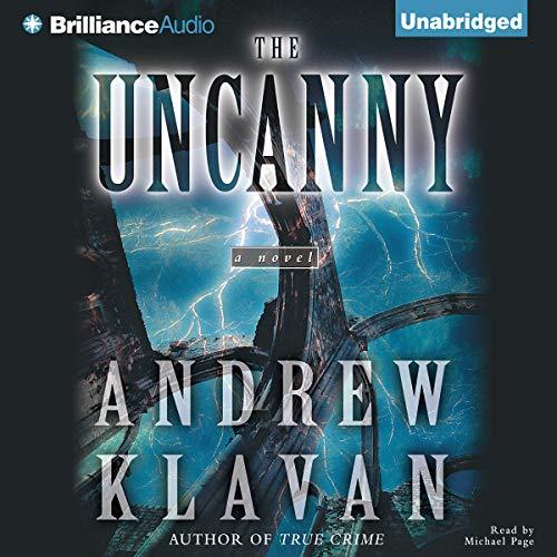 The Uncanny Audiobook By Andrew Klavan cover art