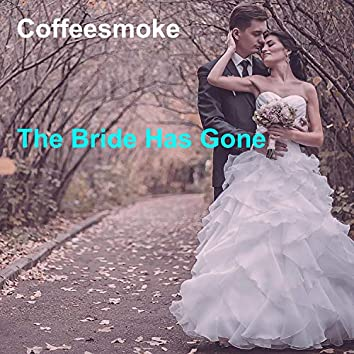 The Bride Has Gone