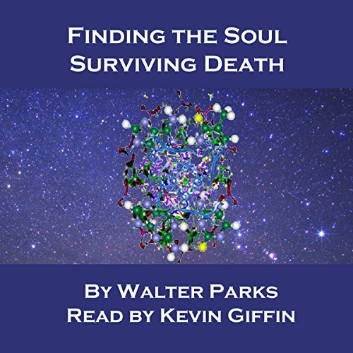 Finding the Soul, Surviving Death audiobook cover art
