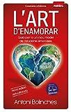 L'art d'enamorar: Guia per a un nou model de relacions amoroses: 6 (Biblioteca Antoni Bolinches)