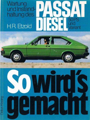 So wird's gemacht. PASSAT Diesel 50 PS und PASSAT- Variant bis Sept. '80. Wartung und Instandhaltung.