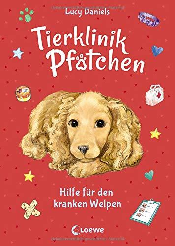 Tierklinik Pfötchen 4 - Hilfe für den kranken Welpen: Kinderbuch ab 7 Jahre