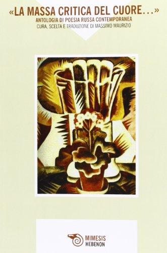 «La massa critica del cuore...» Antologia di poesia russa contemporanea. Testo russo a fronte