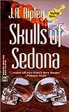Skulls Of Sedona: A Tony Kozol Mystery