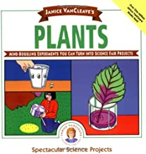 Janice VanCleave's Plants: Mind-Boggling Experiments You Can Turn Into Science Fair Projects (Spectacular Science Project)