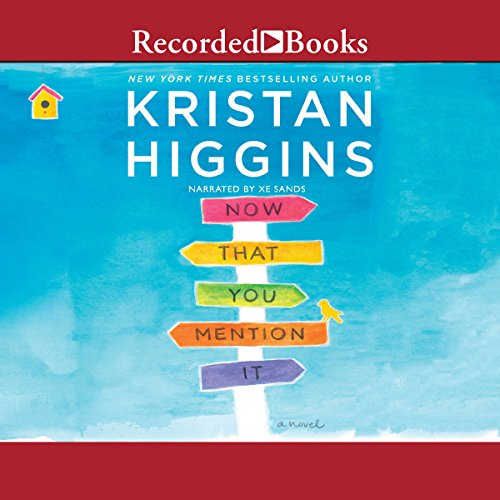 Now That You Mention It Audiobook By Kristan Higgins cover art