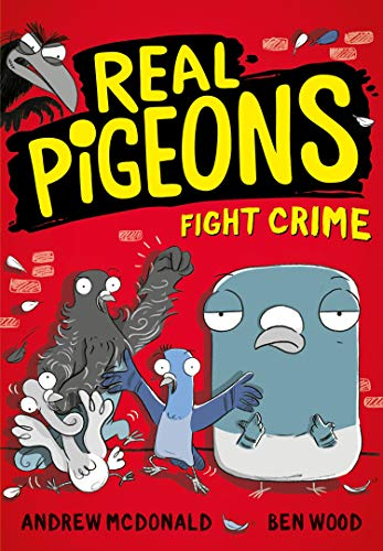 Real Pigeons Fight Crime: Bestselling funny young chapter books, for fans of DogMan. Soon to be a Nickelodeon TV series! (English Edition)