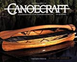 Canoecraft: An Illustrated Guide to Fine Woodstrip Construction...
