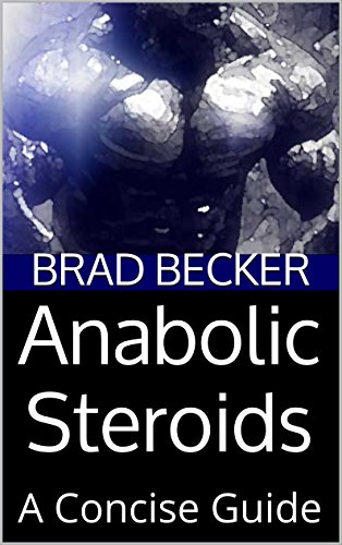 Anabolic Steroids: A Concise Guide (English Edition)