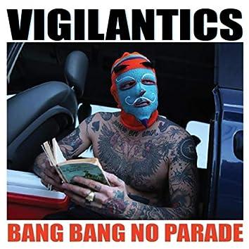 Bang Bang No Parade