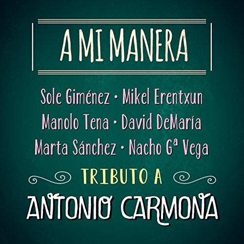 A Mi Manera. Tributo a Antonio Carmona
