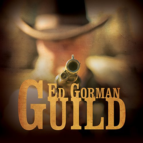 Guild                   By:                                                                                                                                 Ed Gorman                               Narrated by:                                                                                                                                 Kenneth Campbell                      Length: 4 hrs and 46 mins     Not rated yet     Overall 0.0