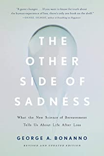 The Other Side of Sadness (Revised): What the New Science of Bereavement Tells Us About Life After Loss