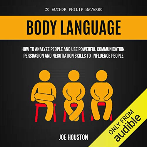 Body Language: How to Analyze People and Use Powerful Communication, Persuasion and Negotiation Skills to Influence People Titelbild