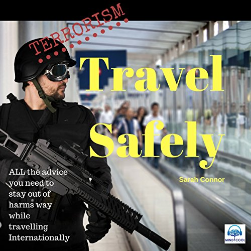 Terrorism: Travel Safely audiobook cover art