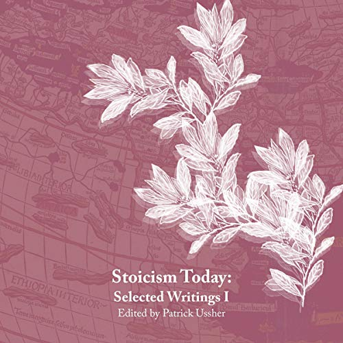 Stoicism Today: Selected Writings - Volume One cover art