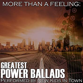 More Than A Feeling: Greatest Power Ballads