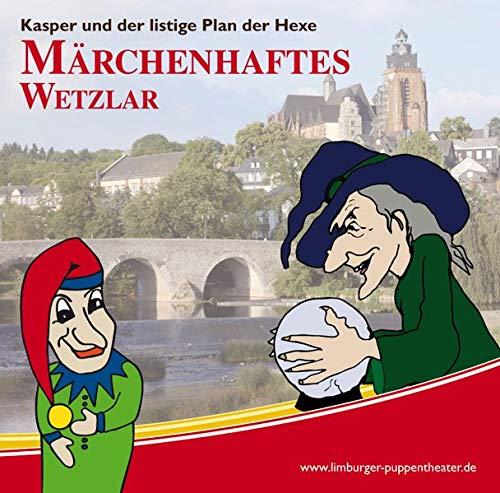 Märchenhaftes Wetzlar: Kasper und der listige Plan der Hexe