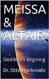 MEISSA & ALTAIR: Goddess's Begining (English Edition)