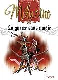 Mélusine - Tome 27 - La guerre sans magie - Format Kindle - 9791034742998 - 5,99 €