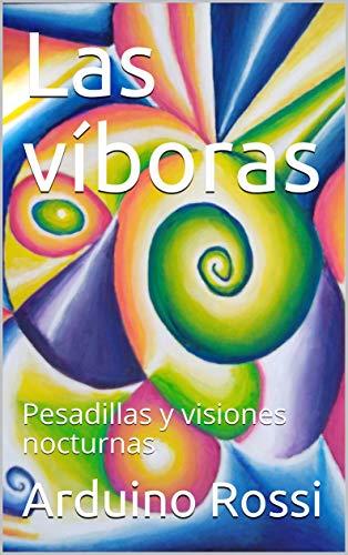 Las víboras: Pesadillas y visiones nocturnas (Italian Edition)