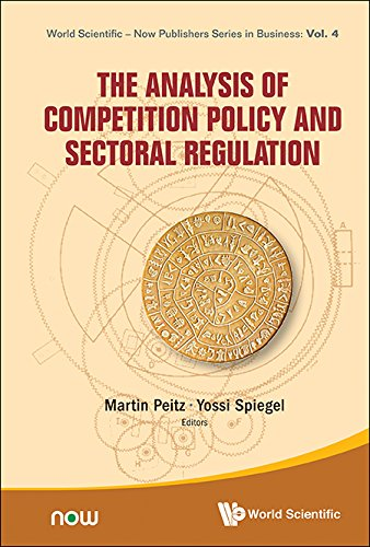 The Analysis of Competition Policy and Sectoral Regulation (World Scientific-Now Publishers Series in Business Book 4) (English Edition)