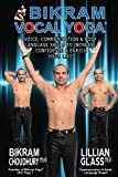 Bikram Vocal Yoga: Voice and Body Language Skills to Increase Confidence and Enrich Your Life (English Edition)