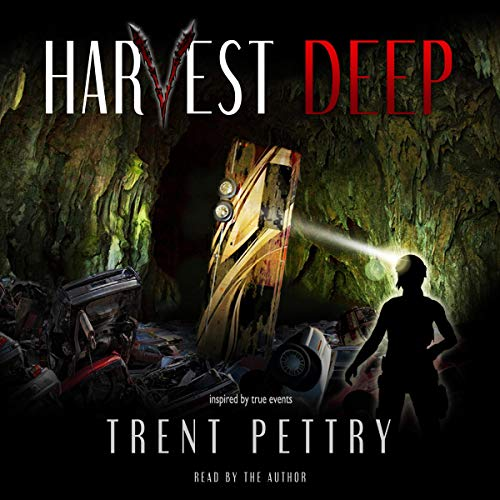 Harvest Deep Audiobook By Trent Pettry cover art