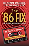 The '86 Fix: A 1980s Time Travel Novel