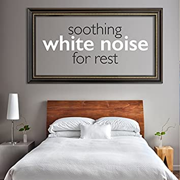 Soothing White Noise for Rest