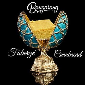 Fabergé Cornbread