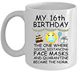 16th Birthday Quarantine 2020 For Grandma Mom Dad Men | Social Distance Pandemic Lockdown Gift For 16 Years Old B226 Ceramic Mug 11oz (White;11oz)