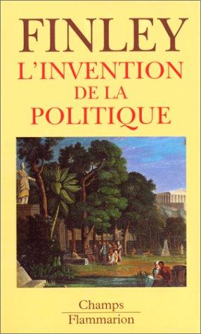 L'invention de la politique - Démocratie et politique en Grèce