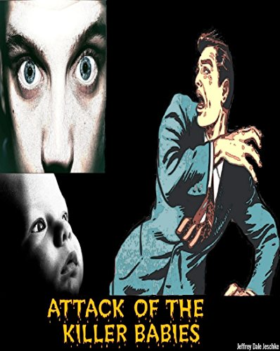ATTACK OF THE KILLER BABIES (English Edition)