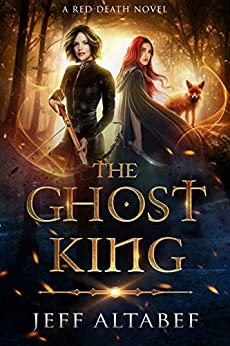 The Ghost King: An Epic Fantasy Adventure (Red Death Book 2) by [Jeff Altabef, Lane Diamond]