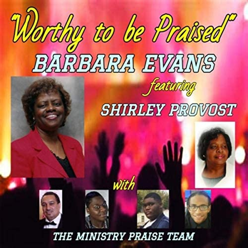 Barbara Evans feat. Shirley Provost & The Ministry Praise Team