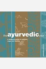 The Ayurvedic Year Hardcover
