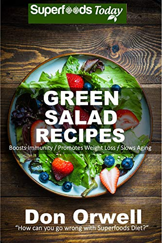 Green Salad Recipes: 55 Quick & Easy Gluten Free Low Cholesterol Recipes (Green Recipes Book 1)